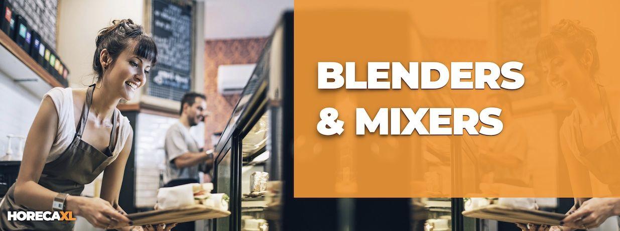 Blenders en Mixers Koop je Veilig en Snel op HorecaXL. Ook Leasing in Nederland én in België