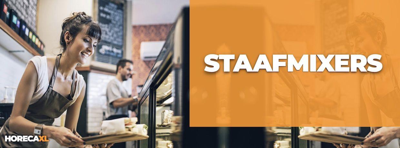 Staafmixers Koop je Veilig en Snel op HorecaXL. Ook Leasing in Nederland én in België